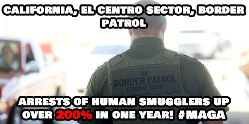 borderpatrolarrestshumansmugglers200percentincreaseyugetrumpmagabuildthewall.jpg