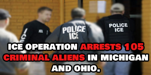 ice-in-michigan-ohio-arrests-criminal-aliens-immigration-and-customs-enforcement-illegals-trump-build-the-wall